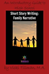 Introductory Guide to High School Short Story Writing - The Family Narrative by 7 Sisters Homeschool