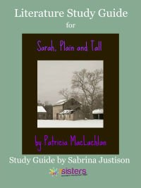 Sarah Plain and Tall Literature Study Guide 7SistersHomeschool.com