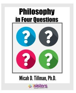 Electives for Homeschool High School Philosophy in 4 Questions by Dr. Micah Tillman