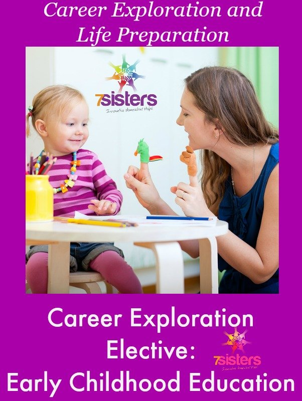Career Exploration Elective: Early Childhood Education from 7SistersHomeschool.com