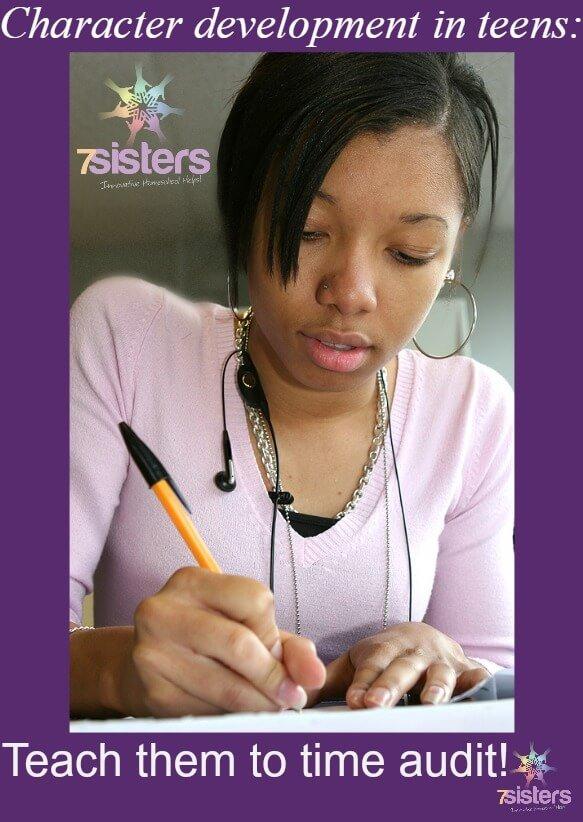Character Development: Teach Your Teens to Time Audit 7SistersHomeschool.com