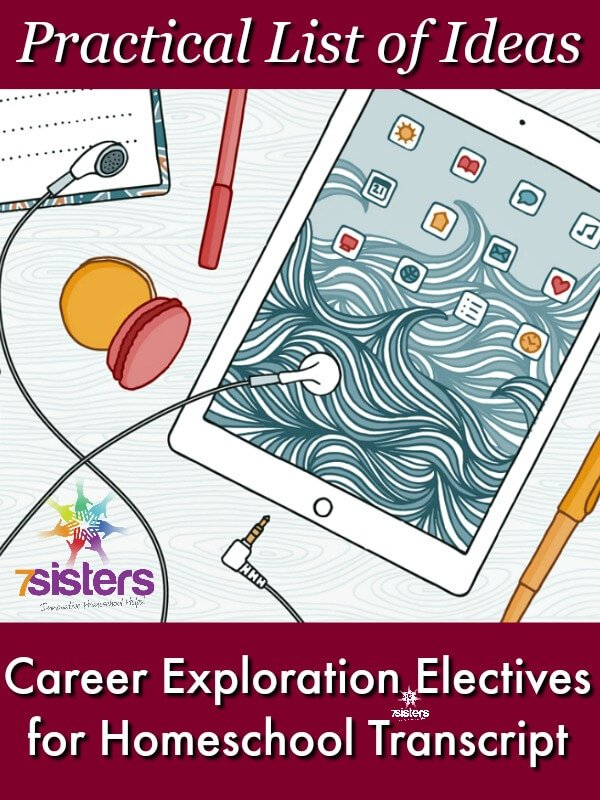 Practical List of Career Exploration Electives for Homeschool Transcript 7SistersHomeschool.com There are many ways to approach earning Career Exploration or Career Pathways credit for homeschool transcripts.