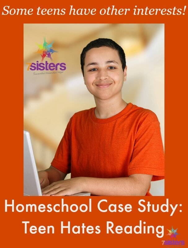 Homeschool Case Study: Homeschool High Schooler Hates Reading 7SistersHomeschool.com