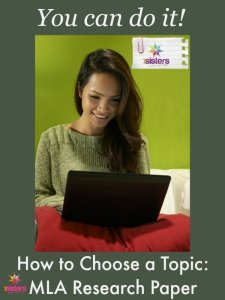 How to Choose a Topic for Your High School MLA Research Paper. 7SistersHomeschool.com
