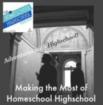 HSHSP Ep 20 Making the Most of Homeschool Highschool