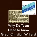 HSHSP Ep 48: Why Do Teens Need to Know Great Christian Writers
