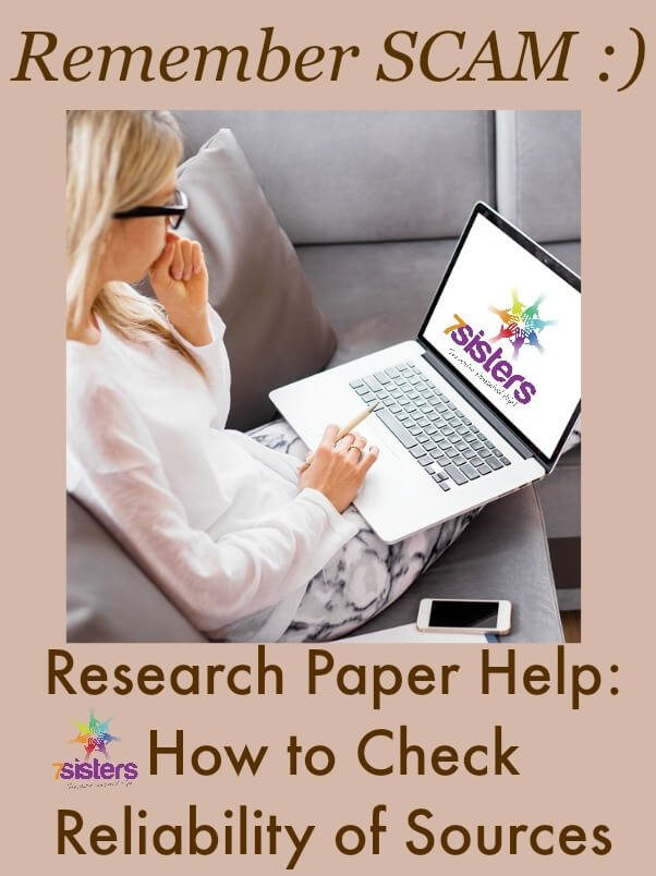 Research Paper Help: How to Check Reliability of Resources 7SistersHomeschool.com Research paper writing skills for homeschool high schoolers