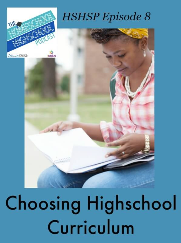 Homeschool Highschool Podcast Episode 8: Choosing Highschool Curriculum
