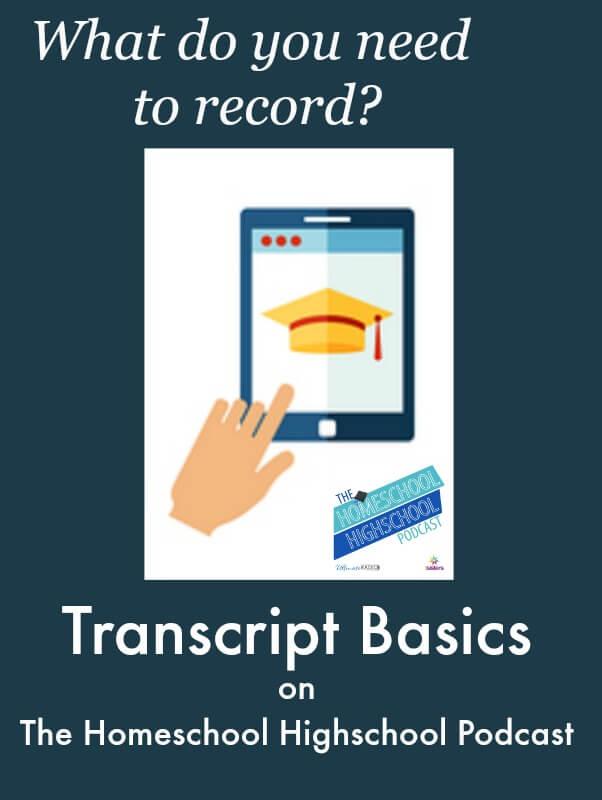 The Homeschool Highschool Podcast Episode 6: Transcript Basics