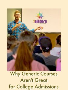 Why Generic Courses Aren't Great for College Admissions 7SistersHomeschool.com Powerful transcripts need sparkle courses