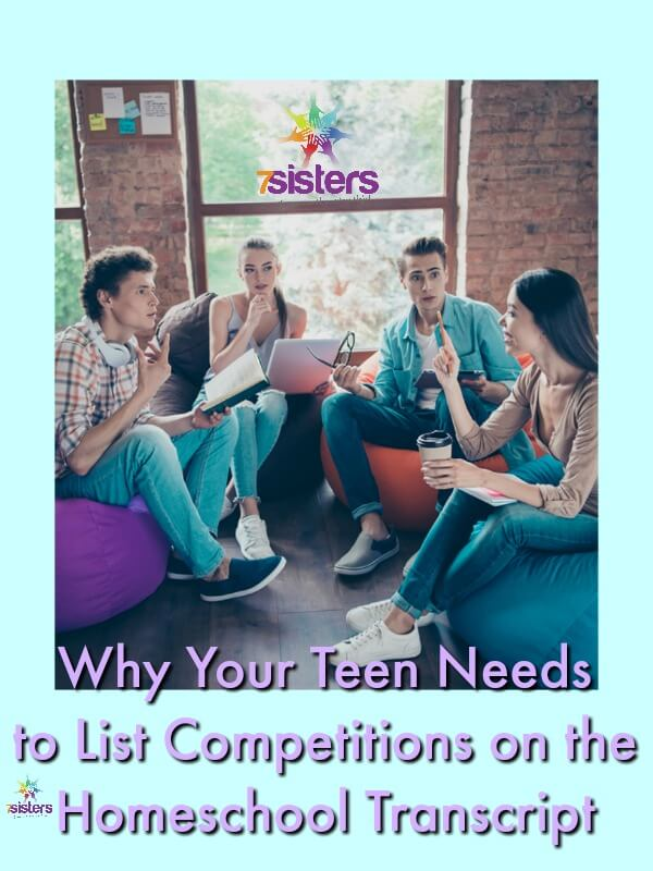 Why Your Teen Needs to List Competitions on the Homeschool Transcript 7SistersHomeschool.com Tips for a powerful homeschool transcript.