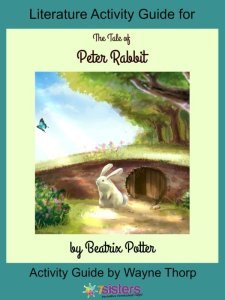 How and Why to Use Elementary Literature Guides Literature Activity Guide for A Tale of Peter Rabbit
