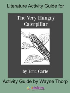 How to Choose the Best Literature Activity Guide for Your Elementary Child Literature Activity Guide for Very Hungry Caterpillar
