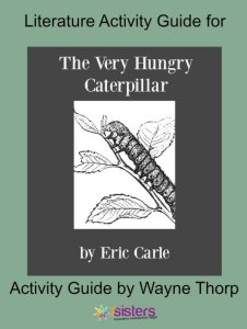 How to Create Unit Studies with Elementary Literature Activity Guides The Very Hungry Caterpillar