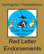 Red Letter Endorsements – A Good Answers Apologetics Presentation