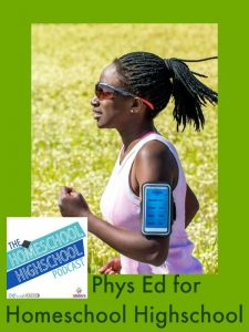 Phys Ed Hours for Non-Athletic Homeschoolers HSHSP Ep 57: Phys Ed for Homeschool High Schoolers