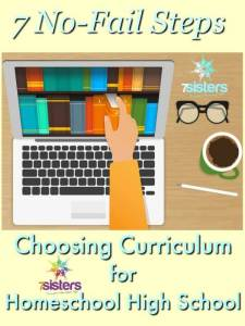7 No Fail Steps in Choosing Curriculum 7SistersHomeschool.com