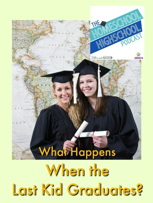 HSHSP Ep 70: What Happens When the Last Kid Graduates? How does life change when you are finished homeschooling?