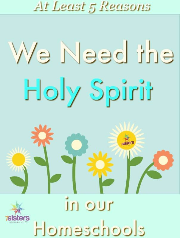 Reasons We Need the Holy Spirit in Our Homeschools