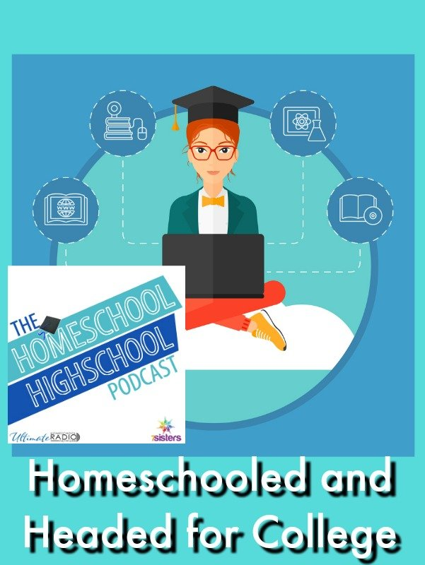 Homeschool Highschool Podcast Ep 83: Homeschooled and Headed for College