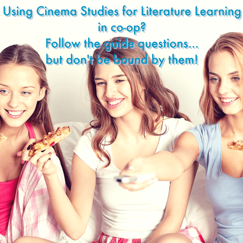 Using Cinema Studies for Literature Learning in homeschool co-op? Follow the guides' questions but don't be bound by them. Allow discussions to grow spontaneously. Read for more tips.