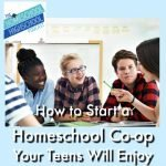 Homeschool Highschool Podcast Ep 109: How to Start a Homeschool Co-op