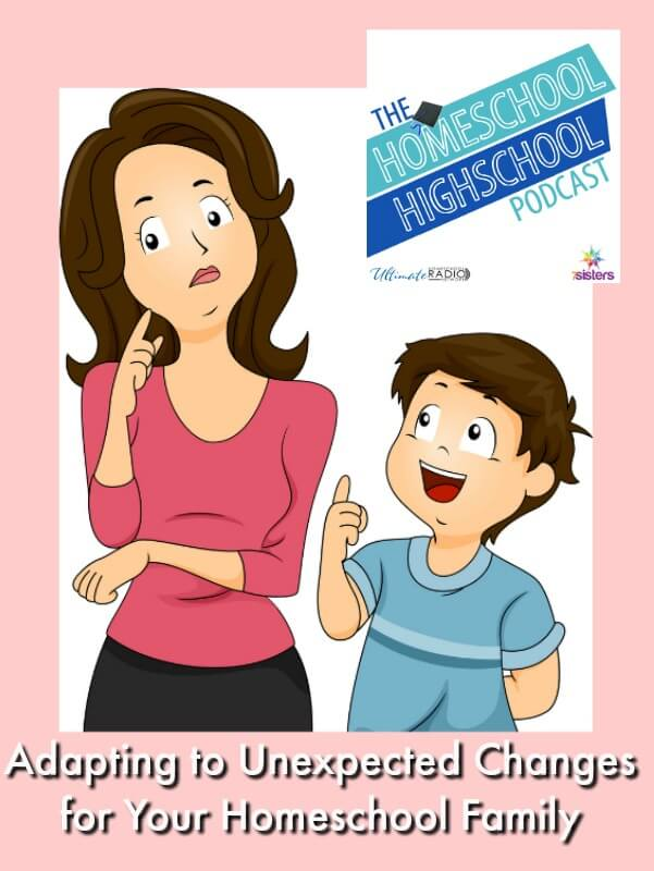 Homeschool Highschool Podcast Ep 112: Adapting to Unexpected Changes.