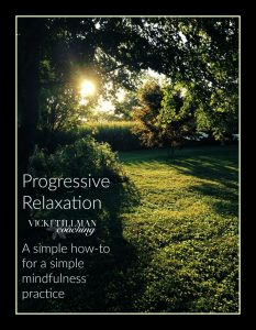 Progressive Relaxation Instructions from Vicki TillmanCoaching