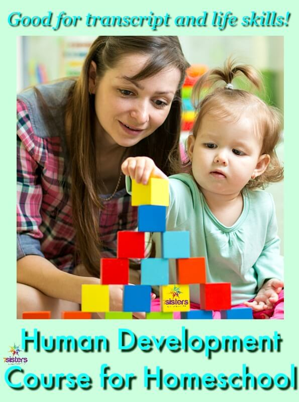 Homeschool Human Development Course: Good for Transcript and Life! 7SistersHomeschool.com Build a powerful transcript and life preparation skills with Human Development course.