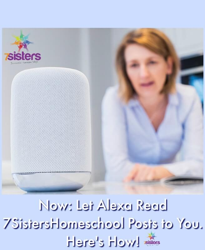 Now: Let Alexa Read 7SistersHomeschool Posts to You. Here's How! You can get your chores done while listening to posts from your 7Sisters.