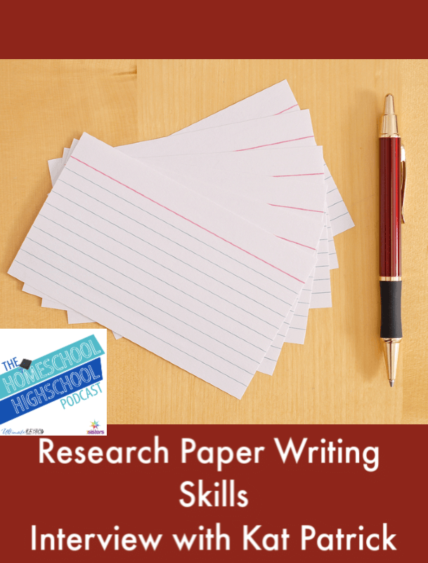 HSHSP Ep 144: Writing Research Papers, Interview with Kat Patrick. Tips for helping homeschool high schoolers develop skills for research paper writing.