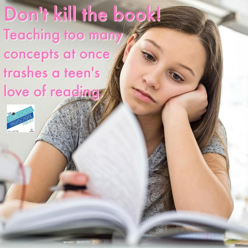 Don't kill the book. Teaching too many literature concepts at once trashes a teen's love of reading. Try 7SistersHomeschool.com's Literature Study Guides for concise, interesting, meaningful Literature Learning. #HomeschoolHighSchool #HighSchoolLiterature #LiteratureStudyGuides #HomeschoolHighschoolPodcast