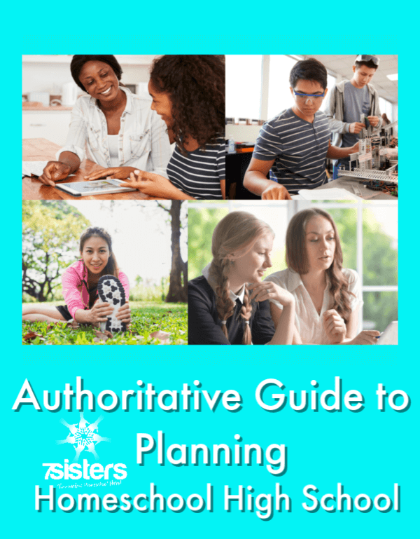 Authoritative Guide to Planning Homeschool High School. Don't get stressed! Here's a comprehensive guide to goal setting and planning for homeschooling high school. #7SistersHomeschool #HomeschoolHighSchool #HomeschoolPlanning #PlanningForHighSchool #HomeschoolGoals