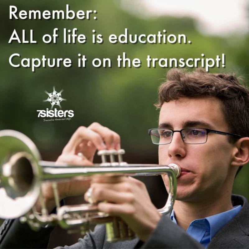 Remember: All of life is education. Capture it on the homeschool transcript. You won't regret helping your homeschool high schoolers explore and develop their interests, then capturing it on the homeschool transcript.