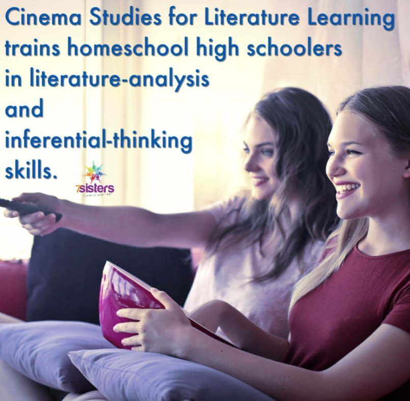 Cinema Studies for Literature Learning and the Sequel both train homeschool high schoolers in important literature-analysis and inferential-thinking skills.