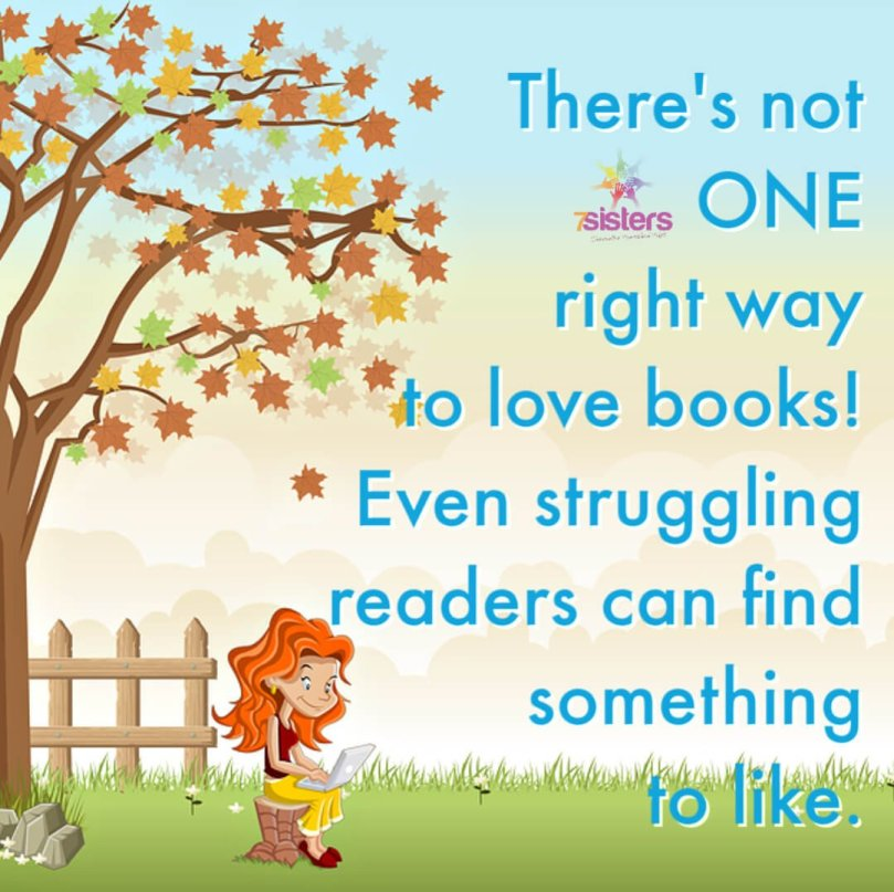 There's not one right way to love books! Even struggling readers can find something to like.