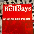 The Bellrays ‎– They Glued Your Head On Upside Down | Front