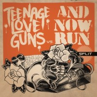 Teenage Love Guns // And Now Run SPLIT