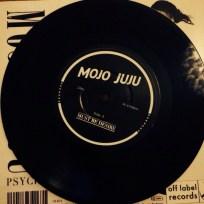 Mojo Juju - Must Be Desire | A