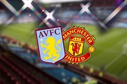 Villa – Man Utd; History doesn't bode well, but who knows?