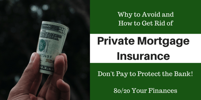 How to Avoid and Why to Get Rid of PMI