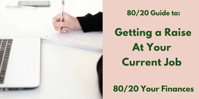 The 80/20 Guide to Getting a Raise At Your Current Job!