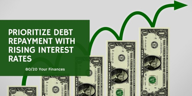 Rising interest rates? Prioritize your debt repayment plan!