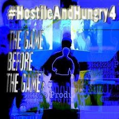 "#HostileAndHungry4 ""The Lyrical War"""