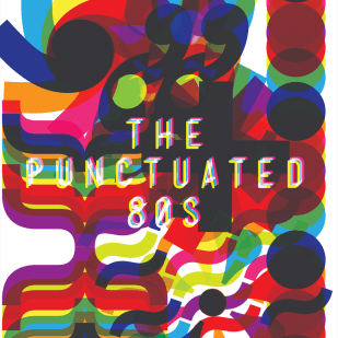 The Punctuated 80s
