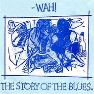 the-story-of-the-blues-wah