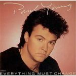 Paul Young- Everything Must Change (1984)