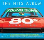The Hits Album: The 80's Young Guns Album