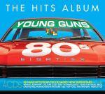 The Hits Album: The 80's Young Guns Album