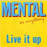 Mental As Anything- Live It Up (1987)